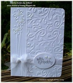 Love all white and embossing . . . change the sentiment and reuse for other occasions