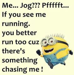 Is you see me running you'd better run too