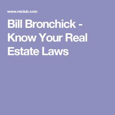 Bill Bronchick - Know Your Real Estate Laws