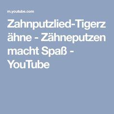 Zahnputzlied-Tigerzähne - Zähneputzen macht Spaß - YouTube