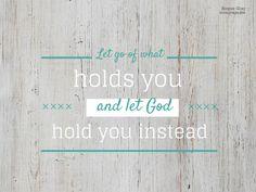 Let God hold you