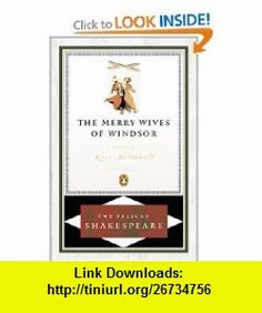 The Merry Wives of Windsor (Shakespeare, Pelican) (9780140714647) William Shakespeare, Stephen Orgel , ISBN-10: 0140714642  , ISBN-13: 978-0140714647 ,  , tutorials , pdf , ebook , torrent , downloads , rapidshare , filesonic , hotfile , megaupload , fileserve