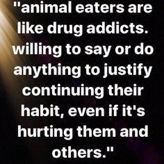 Absolutely and sadly true! Vegan Facts, Vegan Memes, Vegan Humor, Vegetarian Quotes, Vegan Quotes, Vegan Vegetarian, Vegan Food, Reasons To Be Vegan, Why Vegan