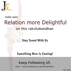 Hello #Everyone  Make Your #Relation More #Delightful On This #Rakhsabandhan!  Stay Tuned With Us!  #Something #New Is Coming!  Keep Following Us On : https://www.facebook.com/Jewels5Jewellery  https://jewels5.com
