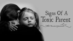 13 Signs Of A Toxic Parent That Many People Don't Realize - http://themindsjournal.com/signs-of-a-toxic-parent/