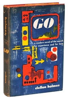 First Printing of GO (1952), John Clellon Holmes' semi-autobiographical first novel, published at age 26, and generally considered the first novel depicting the Beat Generation, preceding 'On The Road' by some 5 years.
