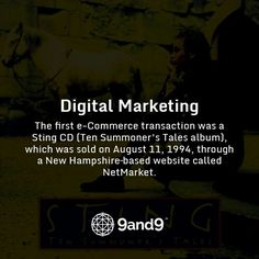 The first e-Commerce transaction was a Sting CD (Ten Summoner's Tales album), which was sold on August 11, 1994, through a New Hampshire–based website called NetMarket #HistoryofDigitalMarketing #eCommerce