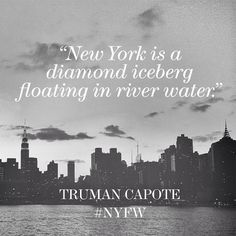 Why was Capote so freaking awesome? Seriously! >>>>> American author Truman Capote on the beauty of New York. #NYFW