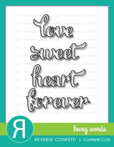 Like all of the other word die sets Reverse Confetti offers? Well, you are sure to LOVE the LOVEY WORDS Confetti Cuts die set featuring 4 words that will be the perfect addition to your cards, scrapbook pages, tags and other paper crafting projects. Keep this die set close by, along with its companion, the