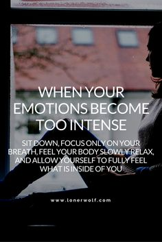 Your emotions are there for a reason. Listen to them and honor them. They WANT to be felt.