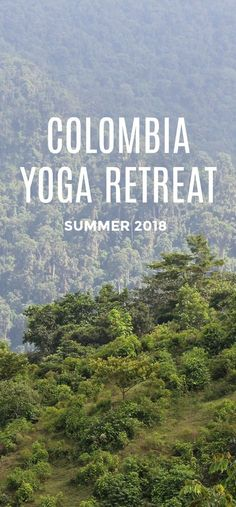 Colombia Yoga Retreat - Summer 2018 - August #colombiayogaretreat #yogaretreat #yoga #yogaholiday #colombiatravel #thingstodoincolombia #summervacation