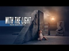 With The Light - Photoshop Manipulation Tutorial Fantasy Soft Light Effect - YouTube