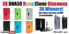 Win 1of 3 DNA50 Hana Modz clones from VapingCheap.com