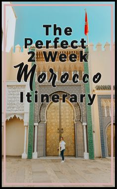The Perfect Two Week Morocco Itinerary - Helene in Between