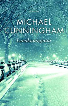 Michael Cunningham: Lumikuningatar, Gummerus