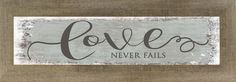 LOVE NEVER FAILS SS103608 https://summer-snow-art.myshopify.com/collections/new/products/ss103608?variant=35626830541