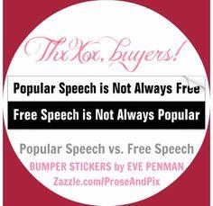 #FreeSpeech #BumperStickers #ReadMe #Zazzle #RetailTherapy #WritersLife #WritingAtItsBest #MondayMotivation #GIF  #Blogspot #Blogging #Blogs