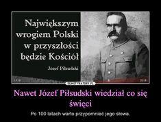Nawet Józef Piłsudski wiedział co się święci – Po 100 latach warto przypomnieć jego słowa. Atheism, Good Mood, True Words, Best Memes, Life Lessons, Poland, Einstein, Quotations, Literature