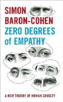 Zero Degrees of Empathy: A New Theory of Human Cruelty by Simon Baron-Cohen Power Of Evil, Books To Read, My Books, Professional Counseling, Lack Of Empathy, Human Behavior, Self Confidence, Great Books, This Book