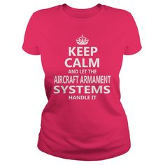 Keep Calm And Let The Aircraft Armament Systems Handle It Job Shirts #gift #ideas #Popular #Everything #Videos #Shop #Animals #pets #Architecture #Art #Cars #motorcycles #Celebrities #DIY #crafts #Design #Education #Entertainment #Food #drink #Gardening #Geek #Hair #beauty #Health #fitness #History #Holidays #events #Home decor #Humor #Illustrations #posters #Kids #parenting #Men #Outdoors #Photography #Products #Quotes #Science #nature #Sports #Tattoos #Technology #Travel #Weddings #Women