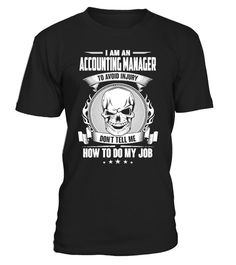 # Accounting Manager To Avoid Injury Don'T .  I Am An Accounting Manager To Avoid Injury Don'T Tell Me How To Do My Job