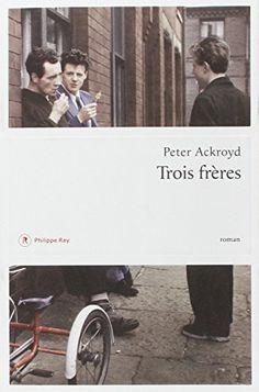 Trois frères de Peter Ackroyd http://www.amazon.fr/dp/2848764368/ref=cm_sw_r_pi_dp_Rezzvb1YF0P2K