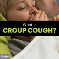 Croup cough - Dr. Axe http://www.draxe.com #health #holistic #natural