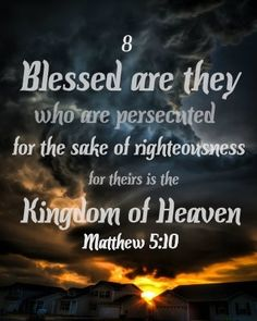 Blessed Are They Who Persecuted For The Sake Of Righteousness Theirs Is