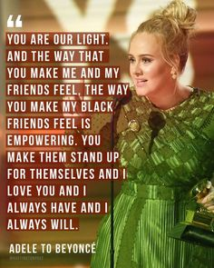 Adele to Beyoncé at Grammy Awards 2017 Beyonce Quotes, Adele Quotes, Black Song, Adele Love, Grammys 2017, Other Ways To Say, Musica Pop, Album Of The Year