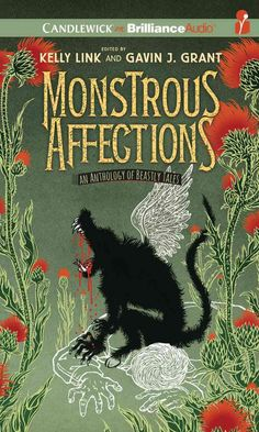 Monstrous Affections: An Anthology of Beastly Tales; Library Edition