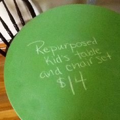 I used a small child's table set that was a pine finish and dingy; it belonged to my husband's cousin. I bought chalkboard paint, tinted Peapod, at Home Depot. Total cost: $14!!