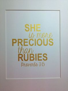 "Nursery gold Bible verse print ""She is more precious than rubies"" Proverbs 3:15 8x10 Gold on white on Etsy, $16.00"