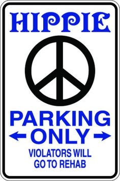 HIPPIE PARKING ONLY VINYL SIGN PEACE. Free Spirit Girl