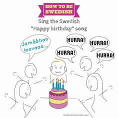 Swedish Happy birthday song - How to be Swedish