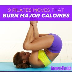 9 Pilates Moves That Burn Major Calories http://www.womenshealthmag.com/weight-loss/pilates-weight-loss