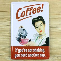 """ Coffee... If You're Not Shaking, You Need Another Cup"" Vintage Metal Sign"