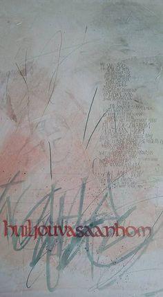 """Calligraphy done by Cecile Walters.  """"Huil jou vas aan hom""""  Words by Koos van der Merwe"""
