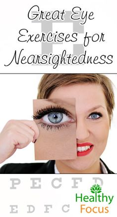 Effective Exercises for Nearsightedness. Eye exercises can help correct some nearsighted vision issues. If you had good vision until your disk job-read on.