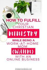 How to fullfil your Christian Ministry as WAHM