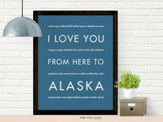 I Love You From Here To ALASKA art print