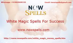 Are you looking success in your Business? Now Spells is famous Astrologer Who cast white magic spells for Success. We Provide our spell casting service in USA, UK, Australia, South Africa, Ghana. You can email me ismatspells@gmail.com.