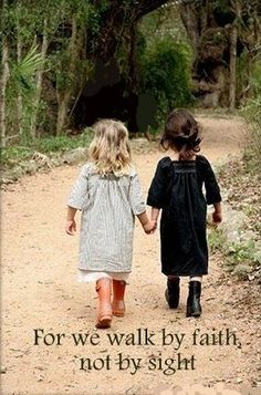 Come, as sister's in Christ let us walk together and encourage each other down this road of life. For we are sister's for eternity.