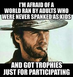 Who doesn't like Clint Eastwood? Life is full of setbacks. You can either suck your thumb and run to a safe place or pick yourself up and move on. Don't accept a participation trophy. Sarcastic Quotes, Wise Quotes, Quotable Quotes, Great Quotes, Funny Quotes, Inspirational Quotes, Motivational, Crazy Quotes, Funny Memes