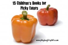 Picky Eater Books, this is supposed to help your kids eat better.  It is worth a shot!