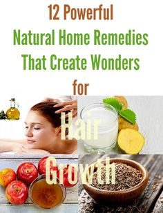 12 Powerful Natural Home Remedies That Create Wonders for Hair Growth