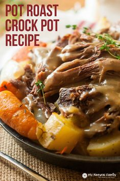 Easy Pot Roast Crock Pot Recipe - make sure to use gf beef stock and gf flour for gravy.