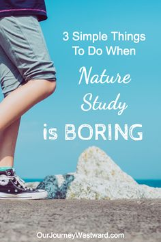 3 Things To Do When Nature Study is Boring       #homeschool #homeschooling #homeschooltip #homeschoolhelp #teachingtipfor #teachingtips #howtohomeschool #howtoteach #naturestudies #teachingscience #homeschoolscience #childhoodunplugged Teaching Science, Teaching Tips, How To Start Homeschooling, Homeschool Coop, Outdoor Learning, Outdoor Play, Inspired Learning, Creative Curriculum, Hands On Activities