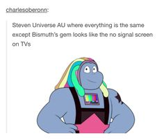 You've got the really profound headcanons about Rose and Bismuth and their orgins and relationship, and then you've got this