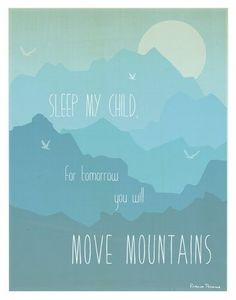"Kid's Wall Art ""Move Mountains"" 11x14 Wall Art Print for Boys, Girls or Baby's Room, Nursery Decor, Gender Neutral, By Children Inspire Design Children Inspire Design http://www.amazon.com/dp/B00JONPS60/ref=cm_sw_r_pi_dp_cV3Pub0WNXAKB"