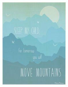 "Kid's Wall Art ""Move Mountains"" 11x14 Wall Art Print for Boys, Girls or Baby's Room, Nursery Decor, Gender Neutral, By Children Inspire Design Children Inspire Design http://www.amazon.com/dp/B00JONPS60/ref=cm_sw_r_pi_dp_cV3Pub0WNXAKB"